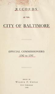 Cover of: Records of the city of Baltimore (Special commissioners) 1782-1797 | Baltimore (Md.).