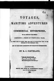 Cover of: Voyages, maritime adventures and commercial enterprises, in all parts of the world by Richard J. Cleveland