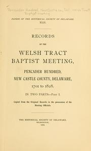 Cover of: Records of the Welsh Tract Baptist meeting, Pencader Hundred, New Castle County, Delaware, 1701 to 1828 ..