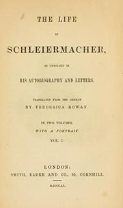 Cover of: The life of Schleiermacher as unfolded in his autobiography and letters
