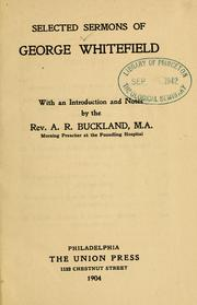 Cover of: Selected sermons of George Whitefield: with an introduction and notes by the Rev. A.R. Buckland.