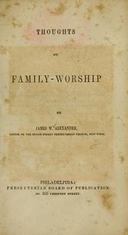 Cover of: Thoughts on family-worship | Alexander, James W.