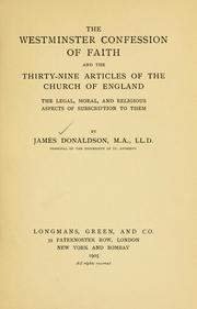 Cover of: The Westminster confession of faith and the thirty-nine articles of the Church of England by Donaldson, James Sir