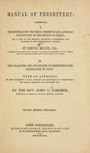 Cover of: Manual of Presbytery: comprising I. Presbyterianism the truly primitive and apostolic constitution of the church of Christ ...
