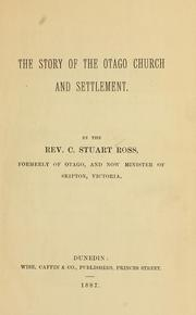 Cover of: story of the Otago church and settlement | Charles Stuart Ross