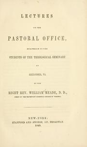 Cover of: Lectures on the pastoral office | Meade, William Bp.