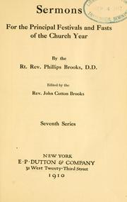 Sermons for the principal festivals and fasts of the church year by Phillips Brooks