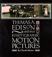Cover of: Thomas A. Edison and his kinetographic motion pictures