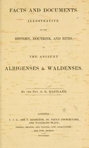 Cover of: Facts and documents illustrative of the history, doctrine and rites, of the ancient Albigenses & Waldenses
