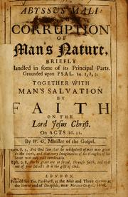 Cover of: Abyssus mali, or, The corruption of man's nature: briefly handled in some of its principal parts ; grounded upon Psal. 14. 1,2,3 ...