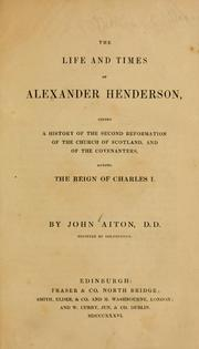 Cover of: The life and times of Alexander Henderson