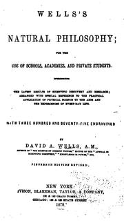 Cover of: Wells's Natural Philosophy: For the Use of Schools, Academies, and Private Students ..