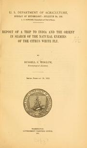 Cover of: Report of a trip to India and the Orient in search of the natural enemies of the citrus white fly. | Russell Sage Woglum
