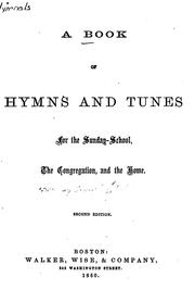 Cover of: A Book of Hymns and Tunes for the Sunday-school, the Congregation, and the Home
