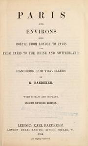 Cover of: Paris and environs, with routes from London to Paris and from Paris to the Rhine and Switzerland | Karl Baedeker (Firm)