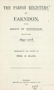 Cover of: Parish registers of Farndon, in the county of Nottingham, for the years 1695-1718 by Farndon, England (Nottinghamshire)