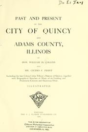 Cover of: Past and present of the city of Quincy and Adams County, Illinois by Collins, William H.