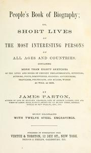 Cover of: People's book of biography: or, Short lives of the most interesting persons of all ages and countries