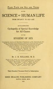 Cover of: Plain facts for old and young, or, The science of human life from infancy to old age: an illustrated cyclopedia of special knowledge for all classes on the hygiene of sex ...