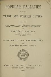 "Cover of: Popular fallacies regarding trade and foreign duties: being the ""Sophismes économiques"" of Frédéric Bastiat, late member of the Institute of France"
