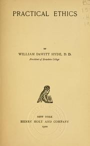 Cover of: Practical ethics | William De Witt Hyde