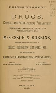 Cover of: Prices current of drugs, chemical and pharmaceutical preparations, proprietary medicines, corks, dyes, paints | McKesson and Robbins, inc.