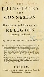 Cover of: The principles and connexion of natural and revealed religion distinctly considered
