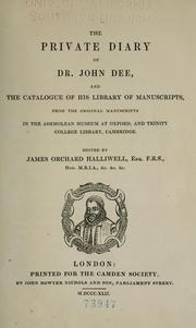Cover of: The private diary of Dr. John Dee, and the catalogue of his library of manuscripts