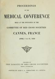 Cover of: Proceedings of the Medical Conference held at the invitation of the Committee of Red Cross Societies | Medical Conference (1919 Cannes, France)