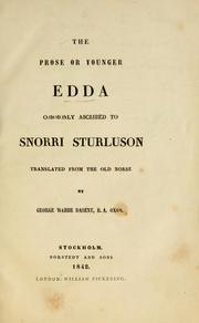 Cover of: The prose, or, Younger Edda commonly ascribed to Snorri Sturluson | Snorri Sturluson, Dasent, George Webbe Sir