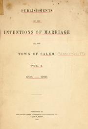 Cover of: Publishments of the intentions of marriage of the town of Salem. vol 1 1708-1760. | Salem (Mass.)