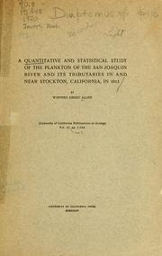 Cover of: A quantitative and statistical study of the plankton of the San Joaquin River and its tributaries in and near Stockton, California, in 1913