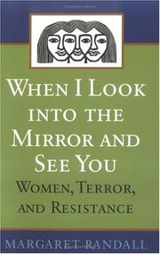 Cover of: When I Look into the Mirror and See You: Women, Terror, and Resistance