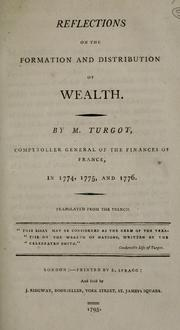 Cover of: Reflections on the formation and distribution of wealth: By M. Turgot, ... Translated from the French.