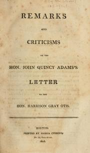 Cover of: Remarks and criticism on the Hon. John Quincy Adams's letter to the Hon. Harrison Gray Otis