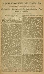 Cover of: Remarks of William H. Seward, in the Senate of the United States, June, 1856, concerning Kansas and the constitutional freedom of debate
