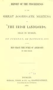 Cover of: Report of the proceedings at the great aggregate meeting of the Irish landlords |