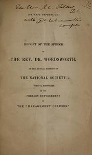 Cover of: Report of the speech of the Rev. Dr. Wordsworth, at the annual meeting of the National Society, June VI, MDCCCXLIX | Charles Wordsworth
