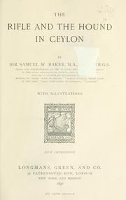 Cover of: The rifle and the hound in Ceylon | Baker, Samuel White Sir