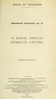 A rural special subjects centre by Great Britain. Board of Education.