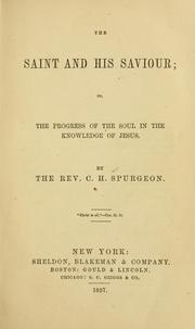 Cover of: The saint and his Saviour: or, The progress of the soul in the knowledge of Jesus