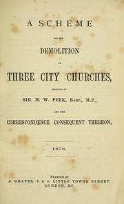 Cover of: scheme for the demolition of three city churches | H. W. Peek