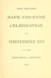 Cover of: second safe and sane celebration of Independence Day at the National Capital, 1910. | District of Columbia. Board of Commissioners