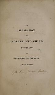 "Cover of: The separation of mother and child by the law of ""Custody of Infants,"" considered"