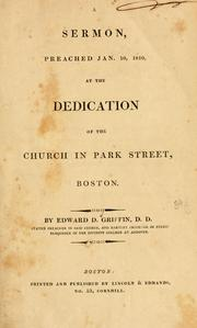 A sermon preached Jan. 10, 1810, at the Dedication of the church in Park Street, Boston by Edward Dorr Griffin