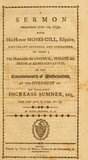 Cover of: A sermon preached June 12, 1799, before His Honor Moses Gill, esquire, lieutenant governor and commander in chief