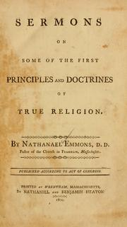 Cover of: Sermons on some of the first principles and doctrines of true religion