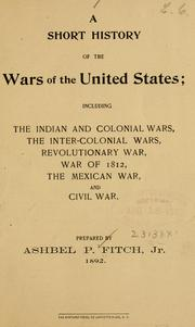 Cover of: short history of the wars of the United States ... | Fitch, Ashbel P. jr