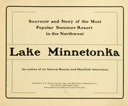 Cover of: Souvenir and story of the most popular summer resort in the Northwest, Lake Minnetonka ... |