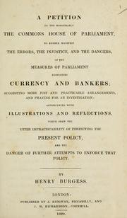 petition to the honourable the Commons house of Parliament, to render manifest the errors, the injustice, and the dangers, of the measures of Parliament respecting currency and bankers
